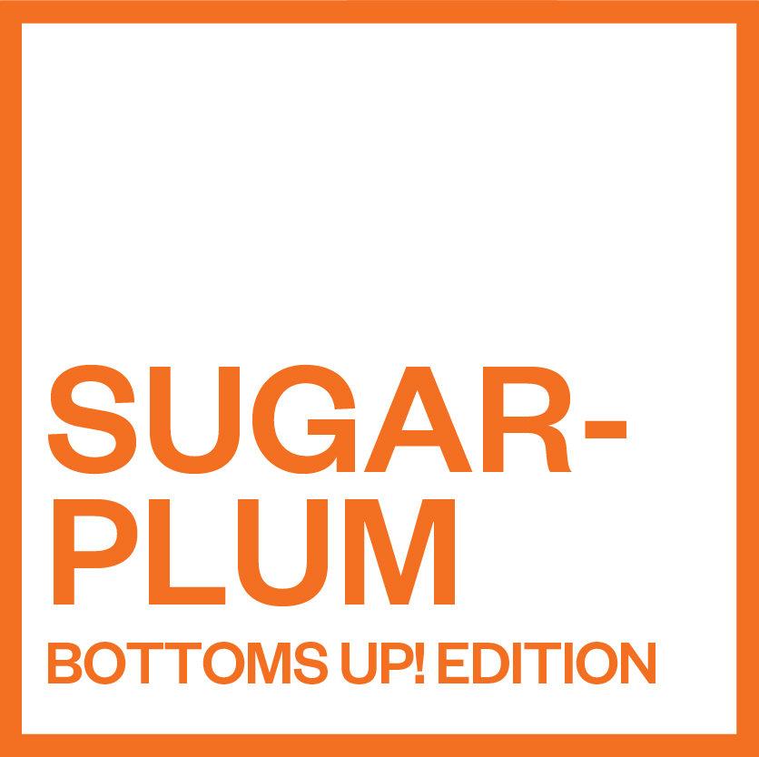 Sugarplum Bottoms Up! Edition